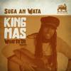 KING MAS - SUGA AN WATA (WHAT TO DO RIDDIM) ROYAL ORDER MUSIC PROD. 2017