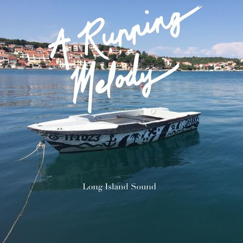 A Running Melody 008 - Long Island Sound