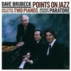 Download Dave Brubeck - Points On Jazz For Two Pianos - Anthony And Joseph Paratore Mp3
