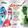SKIN TIGHT (REMIX)MR EAZI FT RADIO & WEASEL & PALLASO
