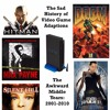 Video Game Adaptions Part 2, 2001-2010