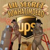 LIL SECRET x SOWHATIMDEAD - UPS [PROD ROB $URREAL]