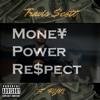 Money Power Respect - Travis Scott ft RYN0