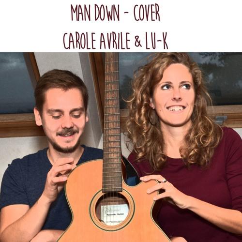 Carole Avrile & Lu - K / Man Down / Rihanna cover