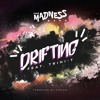 Madness - Drifting [feat Trini-T]