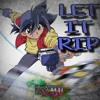 Let It Rip ( Prod. YikeMike )