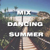 Mix Dancing Summer - [Dj Ej 2017]