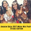 Anakin Soca 2017 Mega Mix Part 3 Stage Edition