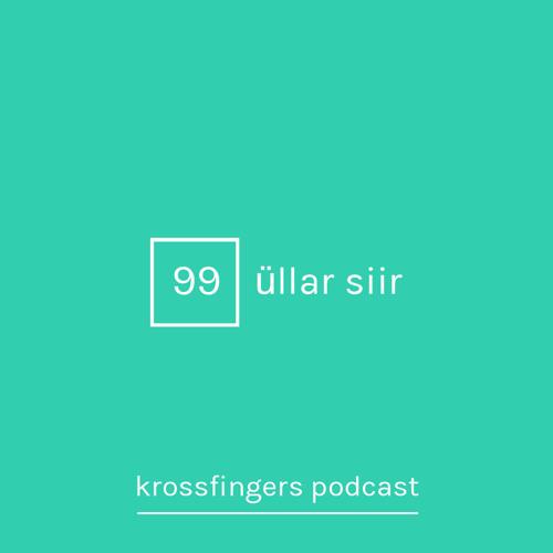 Krossfingers Podcast 99 - Üllar Siir