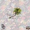 Tropical (Prod. Mantra x Dario Leone)