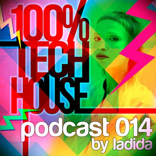 100% Tech House Podcast 014 By Ladida