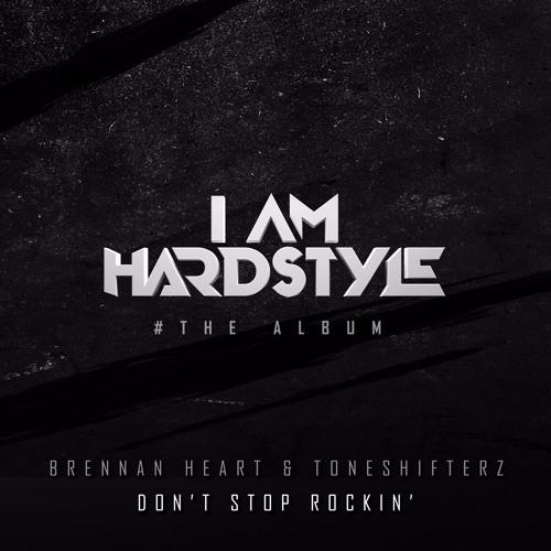 Brennan Heart & Toneshifterz - Don't Stop Rockin'