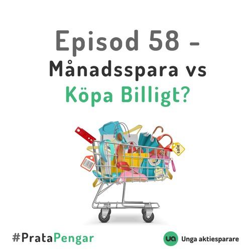 Episod 58 - Månadsspara vs Köpa Billigt?