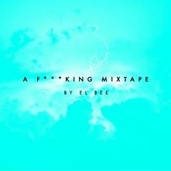 A F***king Mixtape 2017