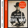 The American Civil War: History in an Hour, By Kat Smutz, Read by Jonathan Keeble