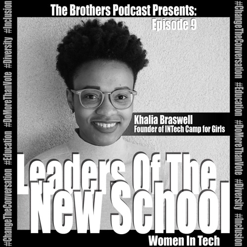 Episode 9: Leaders of the New School Ft. Khalia Braswell