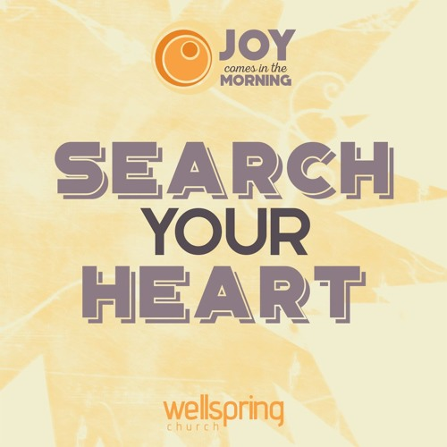 Search Your Heart | Pastor Steve Gibson 2.5.2017