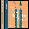 The Post-Birthday World, By Lionel Shriver, Read by Laurel Lefkow