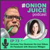 Increase Your Business Via Live Videos On Facebook with Shannon Milligan - Episode 73