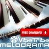 Melodrama (Vibe Tribe & Spade Remix) ★FREE DOWNLOAD★