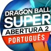 DRAGON BALL SUPER - ABERTURA 2 EM PORTUGUÊS