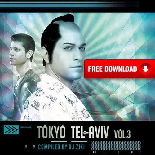 Vibe Tribe & Gataka & Electro Sun & Ziki - Tokyo Telaviv ★FREE DOWNLOAD★