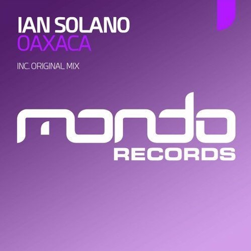 Ian Solano - Oaxaca (Radio Edit) *OUT NOW