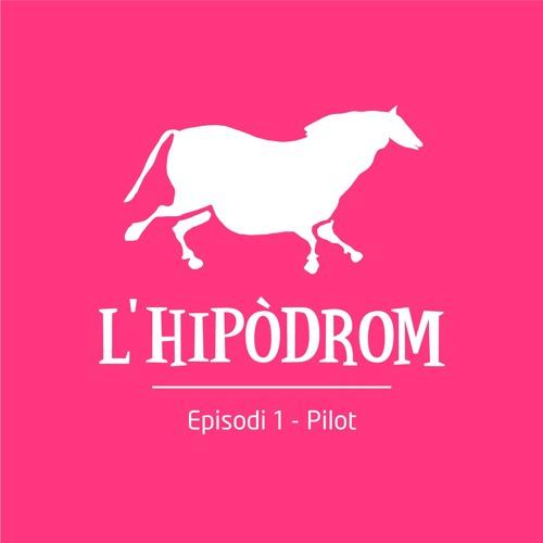L'Hipòdrom - Episodi Pilot