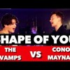 Ed Sheeran - Shape Of You (Conor Maynard vs. The Vamps)