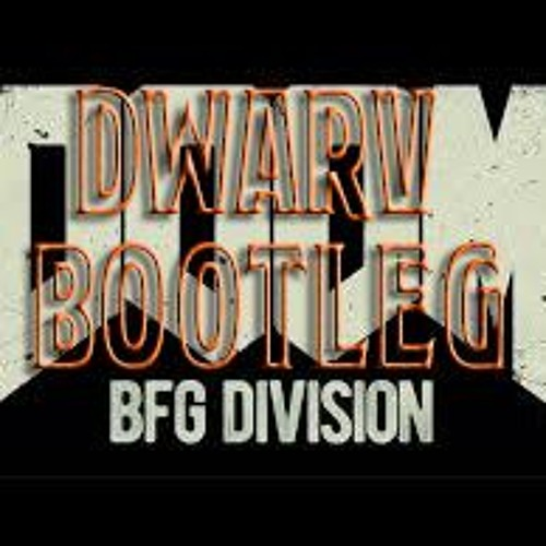 BFG Division (Dwarv Bootleg)[FREE] by Dwarv | Free Listening