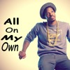 All On My Own (ft. Jordz The Jay) [FREE DL]