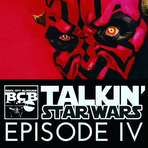 Talkin' Star Wars IV
