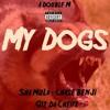 My Dogs - Sha MuLa x Chase BenJi x Giz Da Cheifa