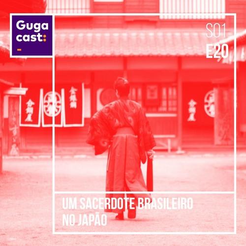 Um Sacerdote Brasileiro no Japão – Gugacast – S01E20
