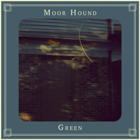 Moor Hound - I Went South