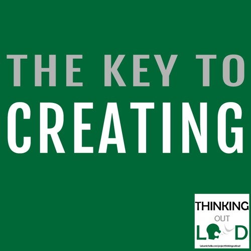 Day 06 BONUS - Project Thinking Out Loud - The Key To Creating