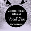 Ashton Music Studios - Vocal Fan (Feat. Bass Kleph) w/ Drum Pads 24