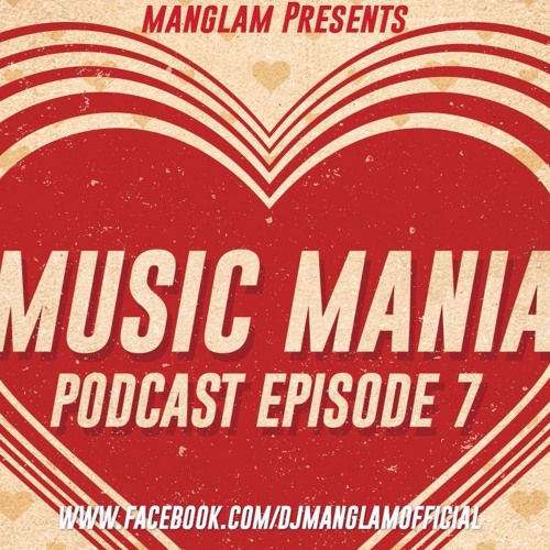 Music Mania Podcast Ep 7