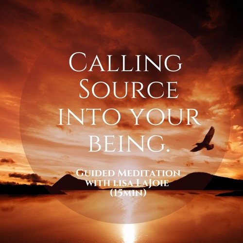 Calling Your Source Into Being