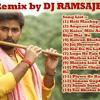 Holi Mashup Bhojpuri REMIX BY DJ RAMSAJEEVAN (PRAJAPATI PRODUCTION, KAITHI) ROHTAS BIHAR