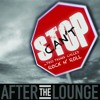 Can't Stop - After The Lounge