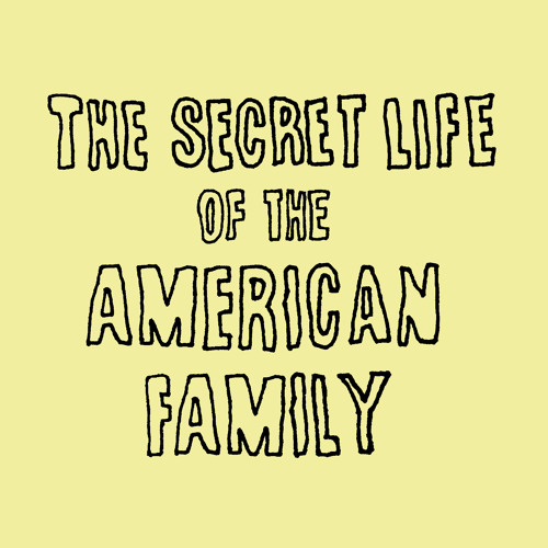 Episode 5: The Secret Life of the American Family