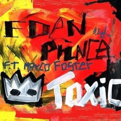 Eden Prince - Toxic ft Marco Foster