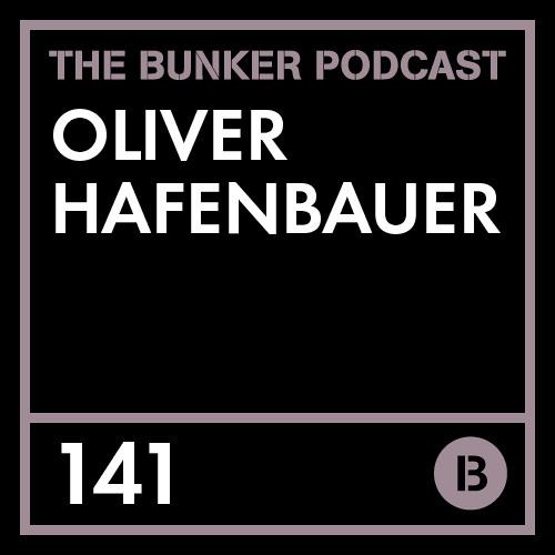 The Bunker Podcast 141: Oliver Hafenbauer