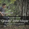 Gravity(John Mayer) by Rangga