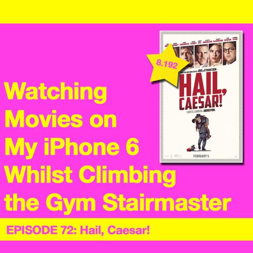 Movie Review 72: Hail, Caesar! (2016)
