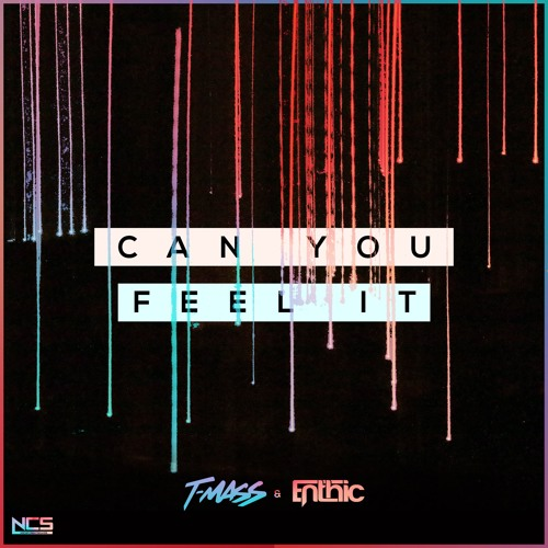 T-Mass & Enthic - Can You Feel It [NCS Release]