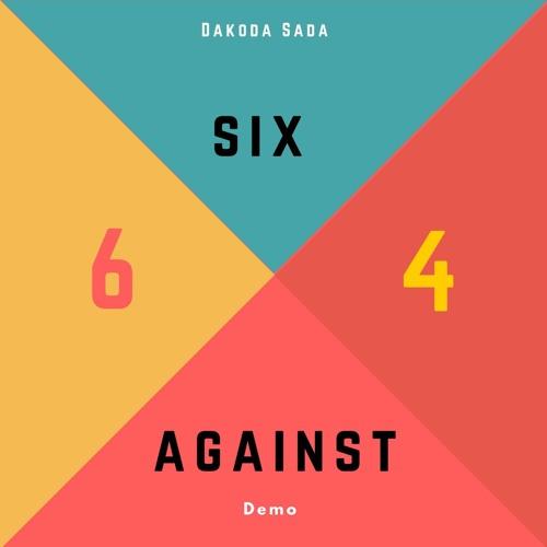Dakoda Sada - 6 4 Six Against