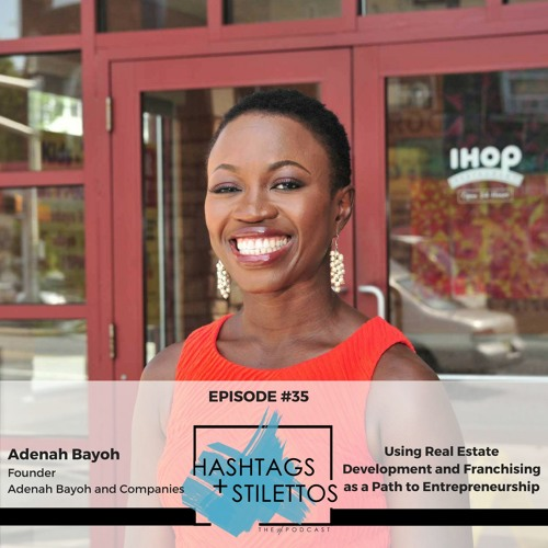 Ep. 35: Adenah Bayoh on Using Real Estate Development and Franchising as a Path to Entrepreneurship