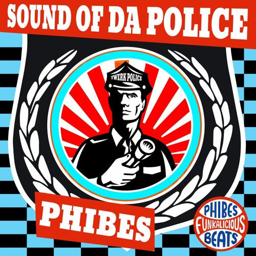 Phibes - Sound Of Da Police